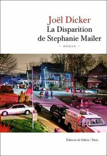 La Disparition de Stephanie Mailer: Roman