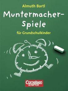 Spiele für den Unterricht: Muntermacher-Spiele für Grundschulkinder