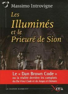 Les Illuminés et le Prieuré de Sion : La réalité derrière les complots du Da Vinci Code et de Anges et Démons de Dan Brown