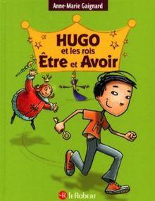 Hugo et les Rois Etre et Avoir: The Hugo Books 3 in 1