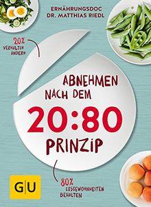 Abnehmen nach dem 20:80-Prinzip: 20 % Verhalten ändern, 80 % Essgewohnheiten behalten (GU Diät & Gesundheit)