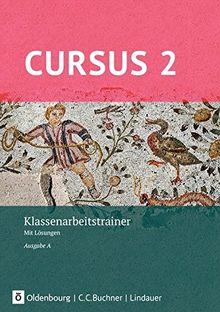 Cursus - Ausgabe A, Latein als 2. Fremdsprache - Neubearbeitung: Klassenarbeitstrainer 2: Mit Lösungen