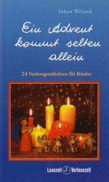 Ein Advent kommt selten allein: 24 Vorlesegeschichten für Kinder