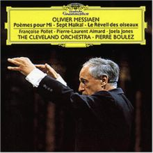 Olivier Messiaen - Poèmes pour Mi / Le Réveil des oiseaux / Sept Haikai