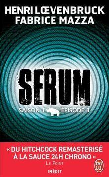 Serum: Saison 1 Episode 3