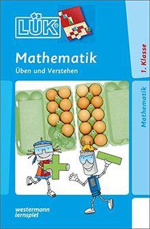 LÜK: Mathematik 1. Klasse: Üben und Verstehen