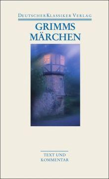 Grimms Märchen: Text und Kommentar (Deutscher Klassiker Verlag im Taschenbuch)