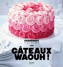 Gâteaux waouh !
