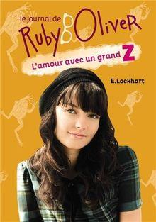 Le journal de Ruby Oliver, Tome 1 : L'amour avec un grand Z