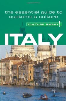 Italy - Culture Smart!: the essential guide to customs & culture: The Essential Guide to Customs and Culture
