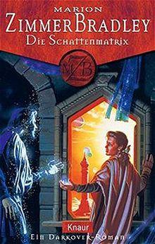 Die Schattenmatrix: Ein Darkover-Roman