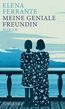 Meine geniale Freundin: Band 1 der Neapolitanischen Saga (Kindheit und Jugend) Roman