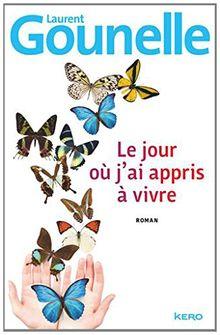 livre Le jour où j'ai appris à vivre de Laurent Gounelle