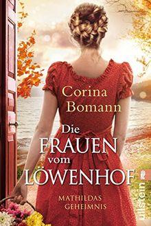 Die Frauen vom Löwenhof - Mathildas Geheimnis: Roman (Die Löwenhof-Saga, Band 2)