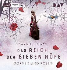 Das Reich der Sieben Höfe - Teil 1: Dornen und Rosen: Ungekürzte Lesung (2 mp3-CDs)