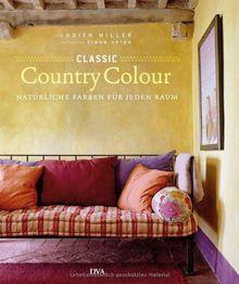 Classic Country Colour: Natürliche Farben für jeden Raum