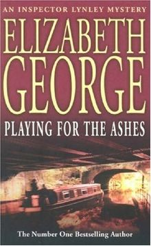 Playing for the Ashes (Inspector Lynley Mystery)