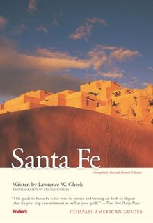 Compass American Guides: Santa Fe, 4th edition (Full-color Travel Guide, Band 4)