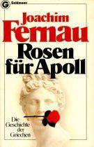 Rosen für Apoll. Die Geschichte der Griechen.