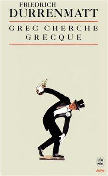 GREC CHERCHE GRECQUE. Une comédie en prose (Biblioromans)