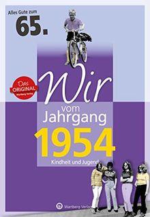 Wir vom Jahrgang 1954 - Kindheit und Jugend (Jahrgangsbände): 65. Geburtstag