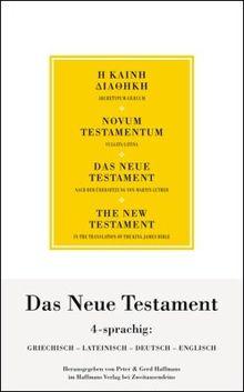 Das Neue Testament: Synoptisch in vier Sprachen: Griechisch, Lateinisch, Deutsch, Englisch