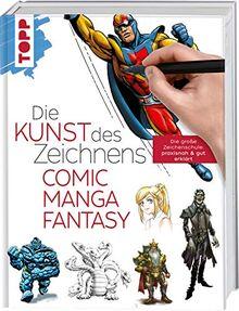 Die Kunst des Zeichnens - Comic, Manga, Fantasy: Die große Zeichenschule: praxisnah & gut erklärt: Die groe Zeichenschule: praxisnah & gut erklrt
