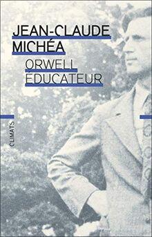 Orwell éducateur (Essais)