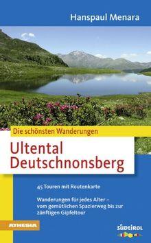 Die schönsten Wanderungen Ultental Deutschnonsberg: Mit Ultner Haupt- und Nebentälern