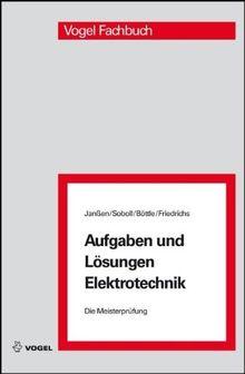 Die Meisterprüfung. Aufgaben und Lösungen Elektrotechnik