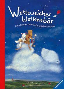 Watteweicher Wolkenbär: Die schönsten Gute-Nacht-Gedichte für Kinder