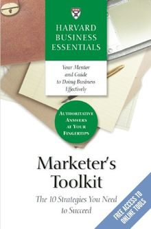 Marketer's Toolkit: The 10 Strategies You Need to Succeed (Harvard Business Essentials)