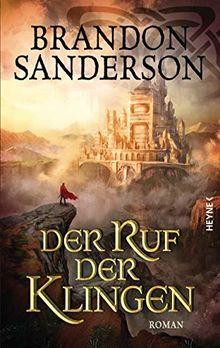 Der Ruf der Klingen: Roman (Die Sturmlicht-Chroniken, Band 5)