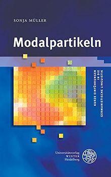 Modalpartikeln (Kurze Einführungen in die germanistische Linguistik - KEGLI)