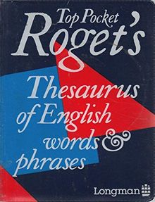 Top Pocket Roget's Thesaurus of English Words and Phrases (Longman top pocket series)