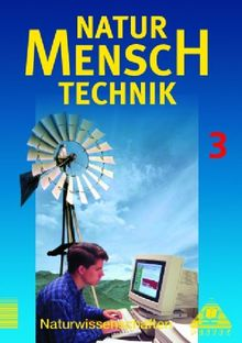 Duden Natur - Mensch - Technik - Naturwissenschaften: Natur - Mensch - Technik, Bd.3, Klasse 9: Lehrbuch für den Lernbereich Naturwissenschaft