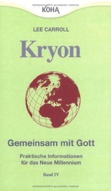 Kryon4. Gemeinsam mit Gott: Praktische Informationen für das Neue Millennium