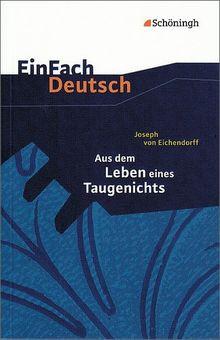 EinFach Deutsch Textausgaben: Joseph von Eichendorff: Aus dem Leben eines Taugenichts: Gymnasiale Oberstufe: Klasse 11 - 13