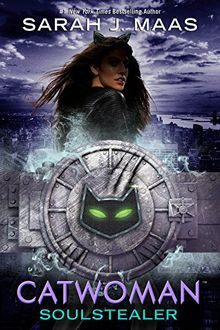 Catwoman: Soulstealer (DC Icons Series, Band 3)