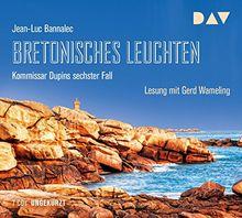 Bretonisches Leuchten. Kommissar Dupins sechster Fall: Ungekürzte Lesung mit Gerd Wameling (7 CDs)