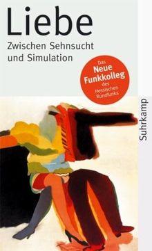 Liebe - Zwischen Sehnsucht und Simulation (suhrkamp taschenbuch)