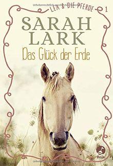 Lea und die Pferde - Das Glück der Erde: Band 1 (Lea-und-die-Pferde-Reihe)