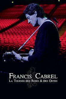 Cabrel, Francis - La tournee des roses an