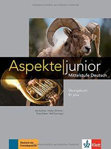 Aspekte junior B1 plus: Mittelstufe Deutsch. Übungsbuch mit Audio-Dateien zum Download (Aspekte junior / Mittelstufe Deutsch)