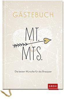 Mr. & Mrs. - die besten Wünsche für das Brautpaar: Gästebuch (Geschenkewelt Mr. & Mrs.) (GROH Erinnerungsalbum)