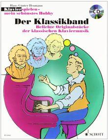 Der Klassikband: Beliebte Originalstücke der klassischen Klaviermusik. Klavier. Ausgabe mit CD. (Klavierspielen - mein schönstes Hobby)
