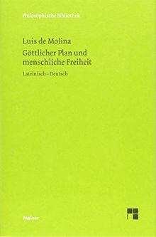 Göttlicher Plan und menschliche Freiheit: Concordia, Disputatio 52 (Philosophische Bibliothek)