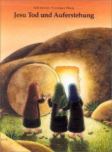 Jesu Tod und Auferstehung: Ein Kinderbibelbuch