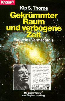 Gekrümmter Raum und verbogene Zeit. Einsteins Vermächtnis.