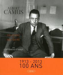 Albert Camus : Solitaire et solidaire